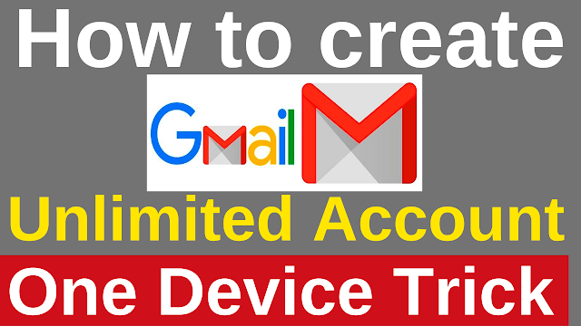 How to Create Unlimited Gmail Account Trick