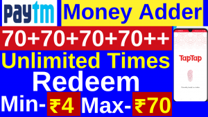 Paytm Money adder : ₹30+₹30++ Unlimited Times by Tap-Tap app