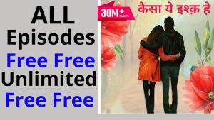 Kaisa Ye Ishq Hai all Episodes free Pocket FM