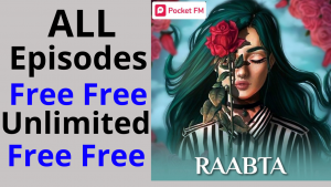 Raabta all Episodes free Pocket FM