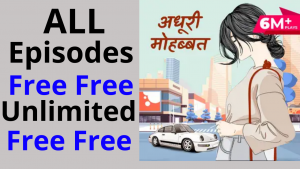 Adhuri Mohabbat all Episodes free Pocket FM