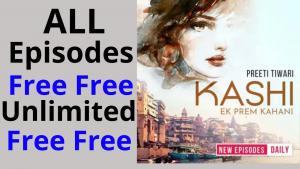 Kashi-Ek Prem Kahani all Episodes free Pocket FM